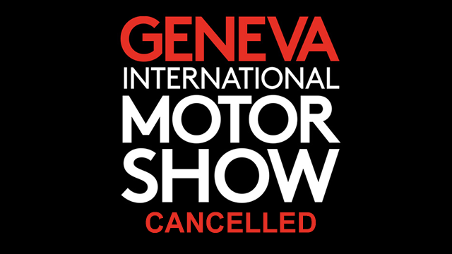 Geneva Motor Show is CANCELLED